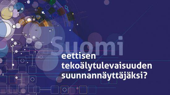 Tehdään Suomesta eettisen tekoälyn suunnannäyttäjä