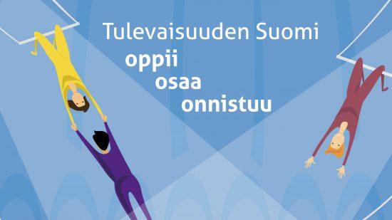 Tulevaisuuden Suomi oppii, osaa ja onnistuu