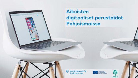 Miten aikuisten digiperustaidot ovat hallussa Pohjoismaissa? Raportti tuo esille kehityskohtia ja mahdollisuuksia.