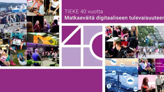 TIEKE 40 vuotta – Matkaeväitä digitaaliseen tulevaisuuteen